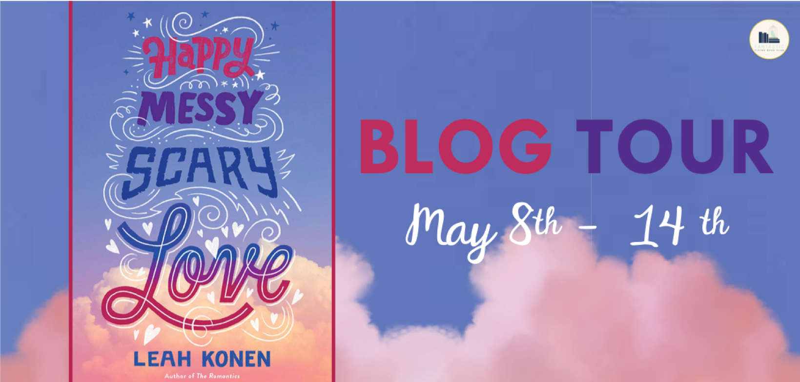 Blog Tour: Happy Messy Scary Love by Leah Konen (Guest Post + Giveaway!)
