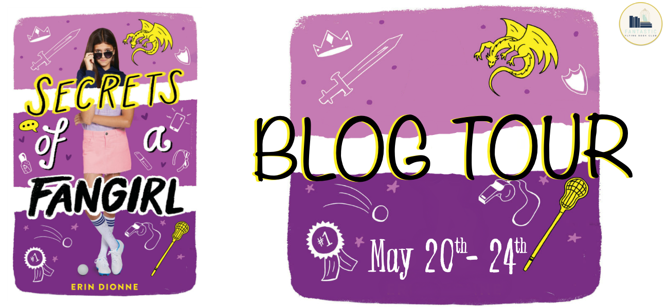 Blog Tour: Secrets of a Fangirl by Erin Dionne (Guest Post + Giveaway!)