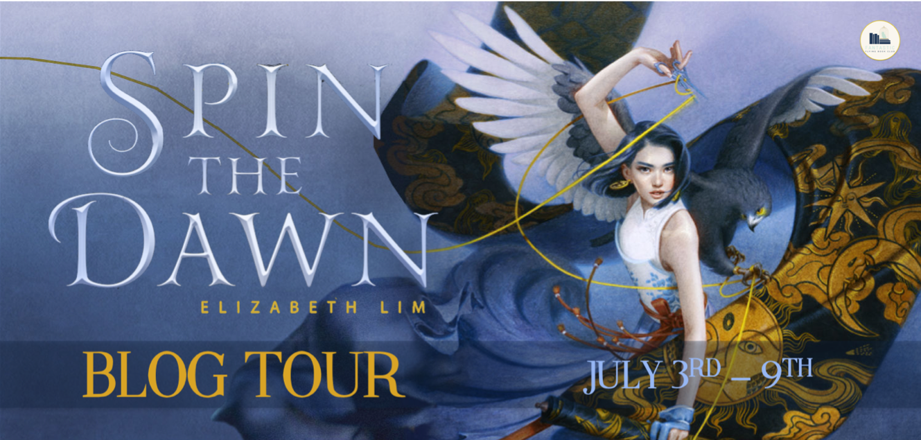 Blog Tour: Spin the Dawn by Elizabeth Lim (Guest Post + Giveaway!)