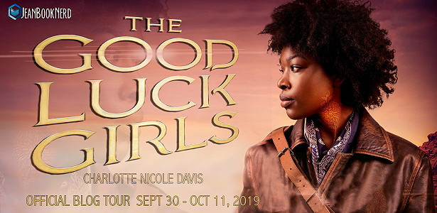 Blog Tour: The Good Luck Girls by Charlotte Nicole Davis (Excerpt!)