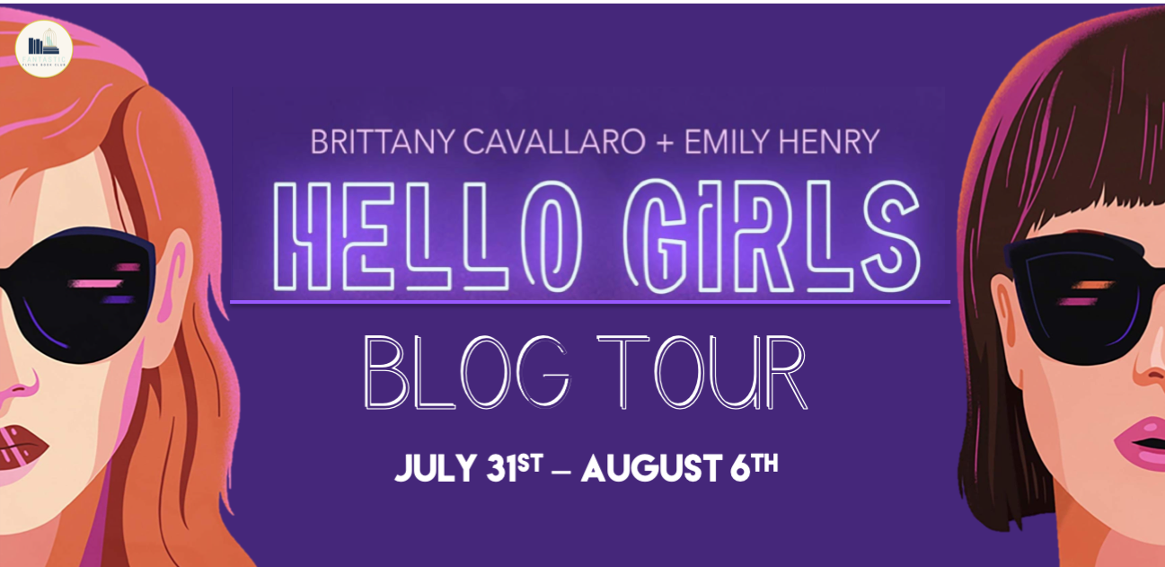 Blog Tour: Hello Girls by Brittany Cavallaro and Emily Henry (Review + Giveaway!!!)