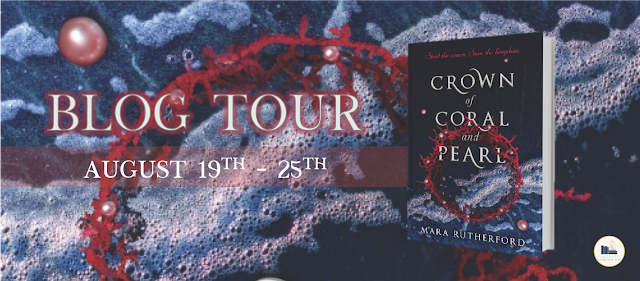 Blog Tour: Crown of Coral and Pearl by Mara Rutherford (Promo Post + Giveaway!)