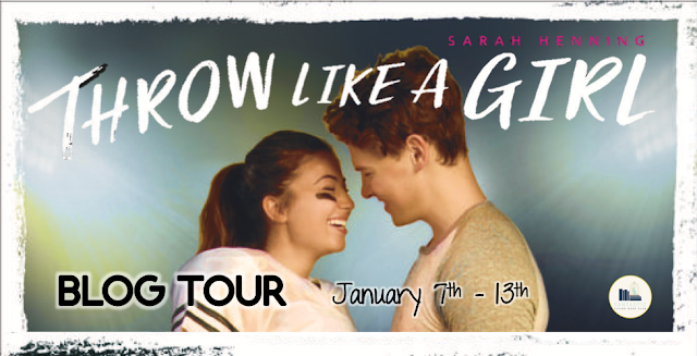 Blog Tour: Throw Like a Girl by Sarah Henning (Guest Post + Giveaway!)