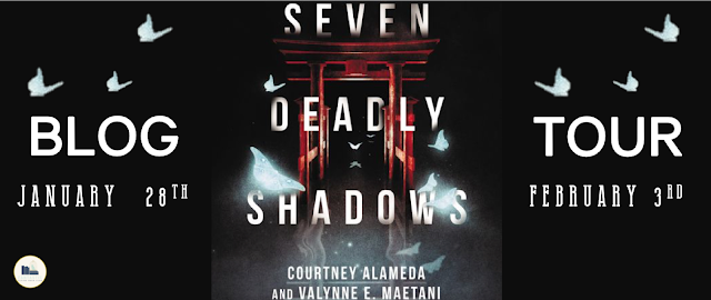 Blog Tour: Seven Deadly Shadows by Courtney Alameda & Valynne E. Maetani (Deleted Scenes + Giveaway!)