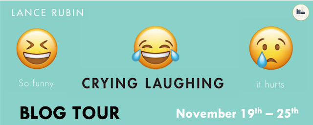 Blog Tour: Crying Laughing by Lance Rubin (Guest Post + Giveaway!)