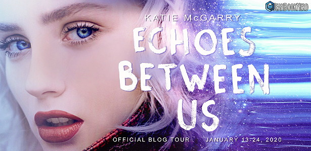 Blog Tour: Echoes Between Us by Katie McGarry (Excerpt + Giveaway!)