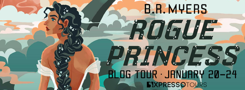 Blog Tour: Rogue Princess by B.R. Myers (Guest Post + Giveaway!)