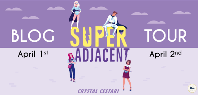 Blog Tour: Super Adjacent by Crystal Cestari (Guest Post + Giveaway!)