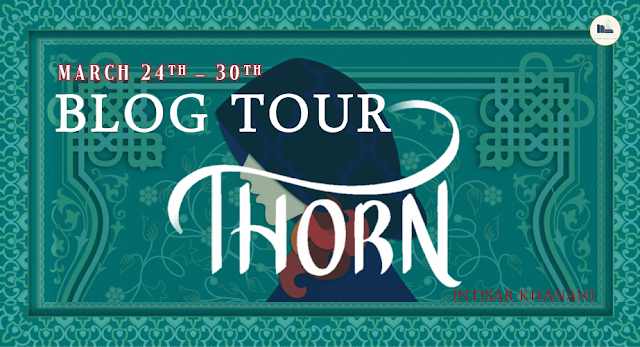 Blog Tour: Thorn by Intisar Khanani (Guest Post + Giveaway!)