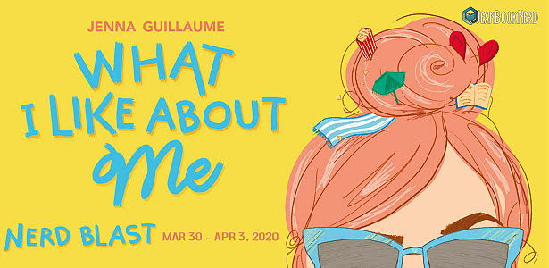 Nerd Blast: What I Like About Me by Jenna Guillaume (Spotlight + Giveaway!)
