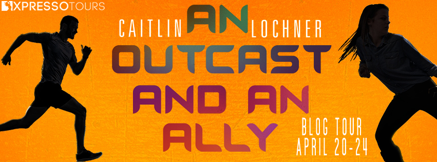 Blog Tour: An Outcast and An Ally by Caitlin Lochner (Guest Post + Giveaway!)