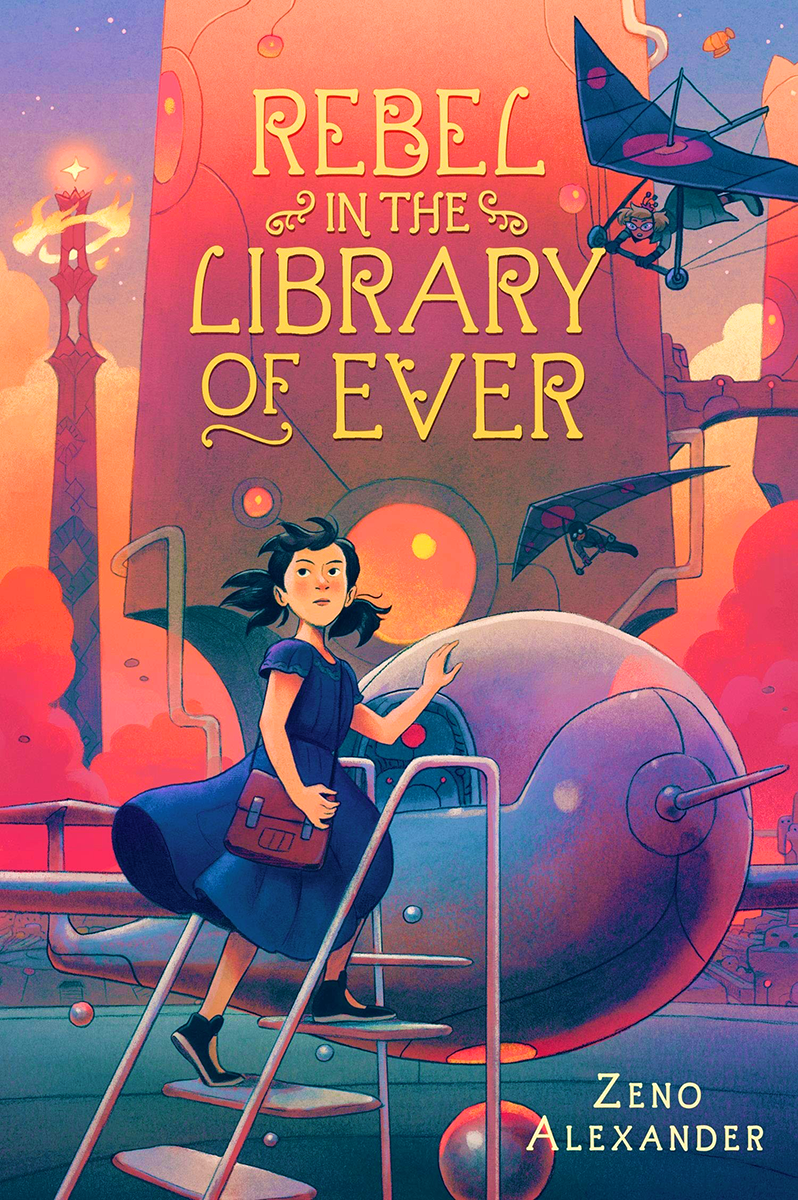 Rebel in the Library of Ever by Zeno Alexander