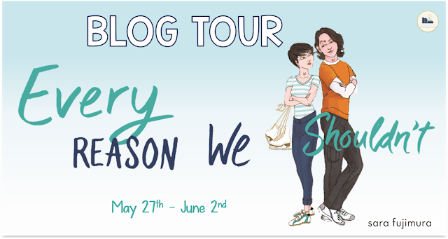 Blog Tour: Every Reason We Shouldn't by Sara Fujimura (Guest Post + Giveaway!)