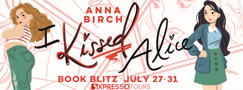 Blog Blitz: I Kissed Alice by Anna Birch (Excerpt + Giveaway!)