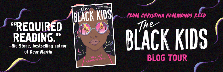 Blog Tour: The Black Kids by Christina Hammonds Reed (Interview + Giveaway!)