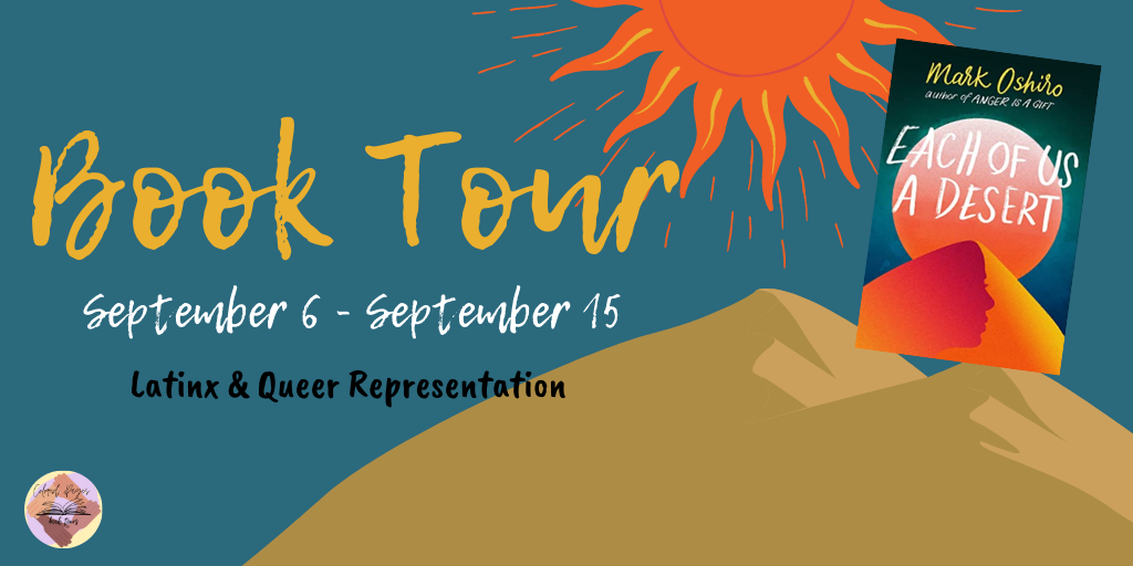 Blog Tour: Each of Us a Desert by Mark Oshiro (Review + Giveaway!!!)