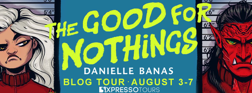 Blog Tour: The Good for Nothings by Danielle Banas (Interview + Giveaway!)
