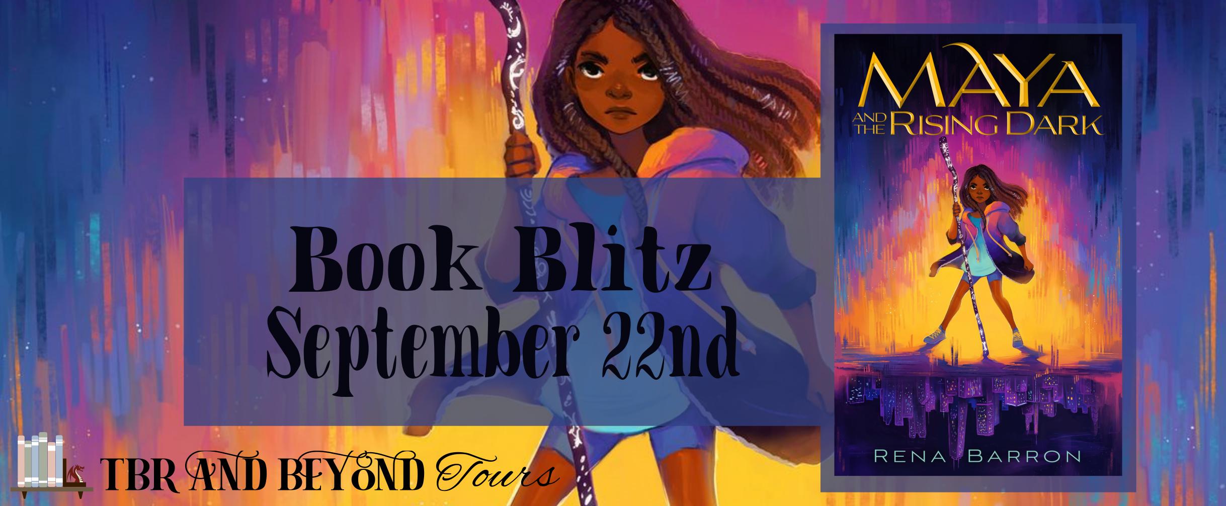 Blog Blitz: Maya and the Rising Dark by Rena Barron
