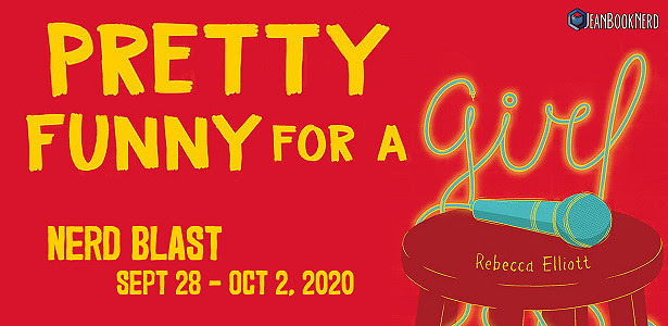 Nerd Blast: Pretty Funny for a Girl by Rebecca Elliott (Spotlight + Giveaway!)