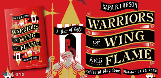 Blog Tour: Warriors of Wing and Flame by Sara B. Larson (Interview + Giveaway!!!)