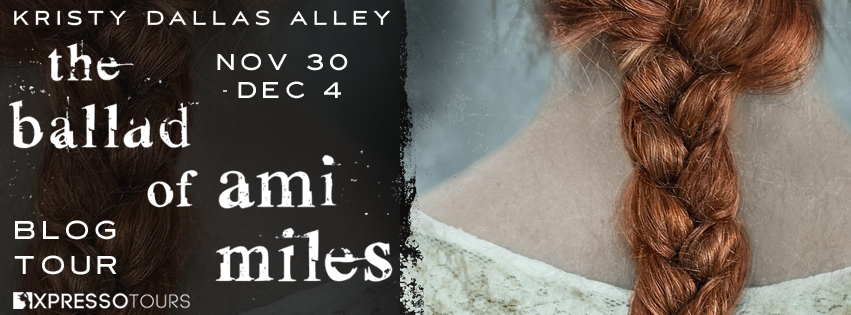 Blog Tour: The Ballad of Ami Miles by Kristy Dallas Alley (Interview + Giveaway!)