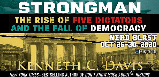 Nerd Blast: Strongman: The Rise of Five Dictators and the Fall of Democracy by Kenneth C. Davis (Spotlight + Giveaway!)