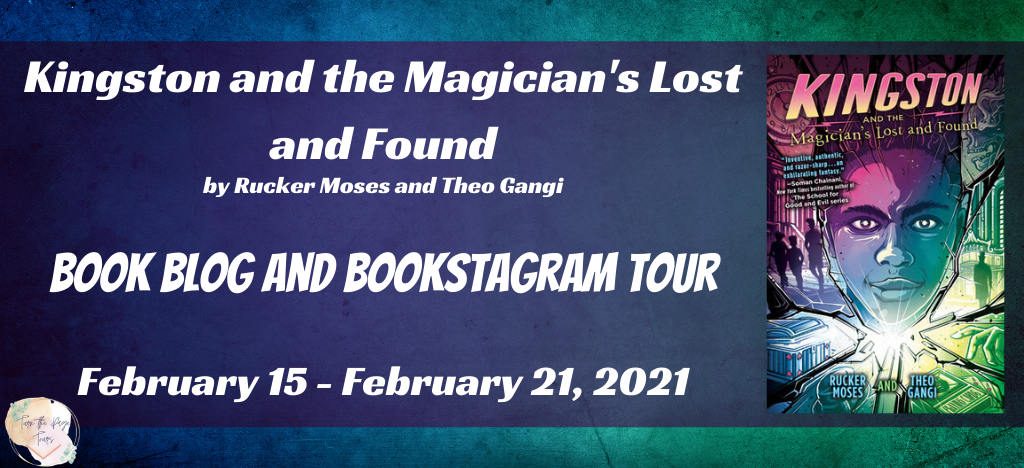 Blog Tour: Kingston and the Magician's Lost and Found by Rucker Moses and Theo Gangi (Interview + Giveaway!)