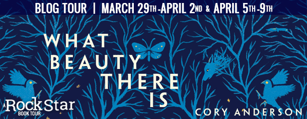 Blog Tour: What Beauty There Is by Cory Anderson (Guest Post + Giveaway!)