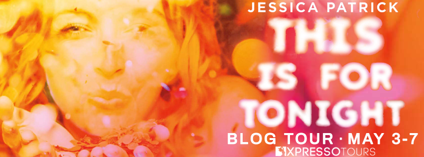 Blog Tour: This is for Tonight by Jessica Patrick (Interview + Giveaway!)