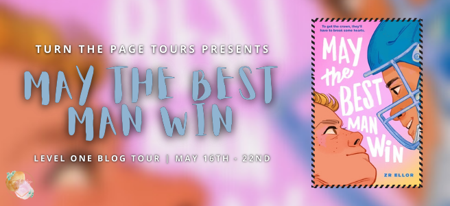 Blog Tour: May the Best Man Win by Z.R. Ellor (Interview + Giveaway!)