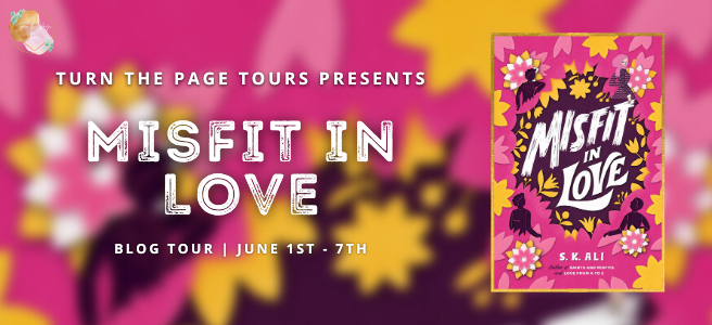 Blog Tour: Misfit in Love by S.K. Ali (Spotlight + Giveaway!)