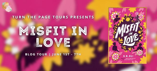 Blog Tour: Misfit in Love by S.K. Ali (Spotlight + Giveaway!)