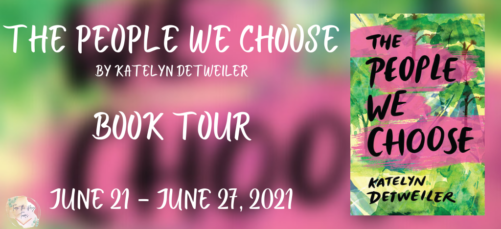 Blog Tour: The People We Choose by Katelyn Detweiler (Interview + Bookstagram!)
