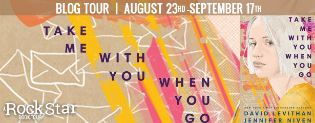 Blog Tour: Take Me With You When You Go by Jennifer Niven and David Leviathan (Excerpt + Giveaway!)