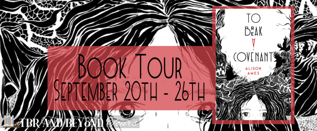 Blog Tour: To Break a Covenant by Alison Ames (Reading Journal + Giveaway!)