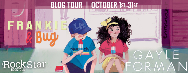 Blog Tour: Frankie and Bug by Gayle Forman (Excerpt + Giveaway!)