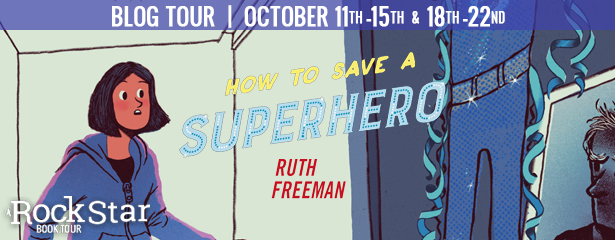 Blog Tour: How to Save a Superhero by Ruth Freeman (Excerpt + Giveaway!)