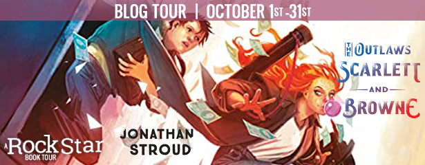 Blog Tour: The Outlaws Scarlett and Browne by Jonathan Stroud (Excerpt + Giveaway!)