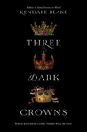 Three Dark Crowns (Three Dark Crowns, #1) by Kendare Blake