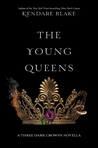 The Young Queens (Three Dark Crowns #0.5) by Kendare Blake